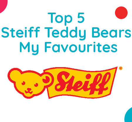 Top 5 Steiff Teddy Bears – My Favourites