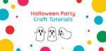 Halloween Party Craft Tutorials