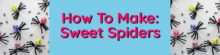 Sweet Spiders