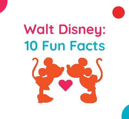 Walt Disney: 10 Fun Facts