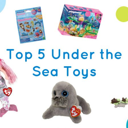 Top 5 Under the Sea Toys