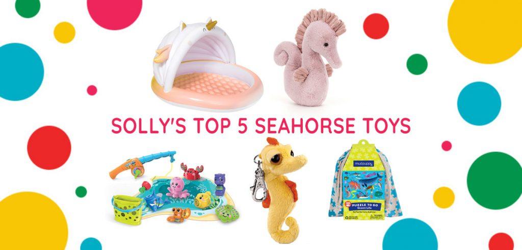 Sollys top 5 seahorse toys