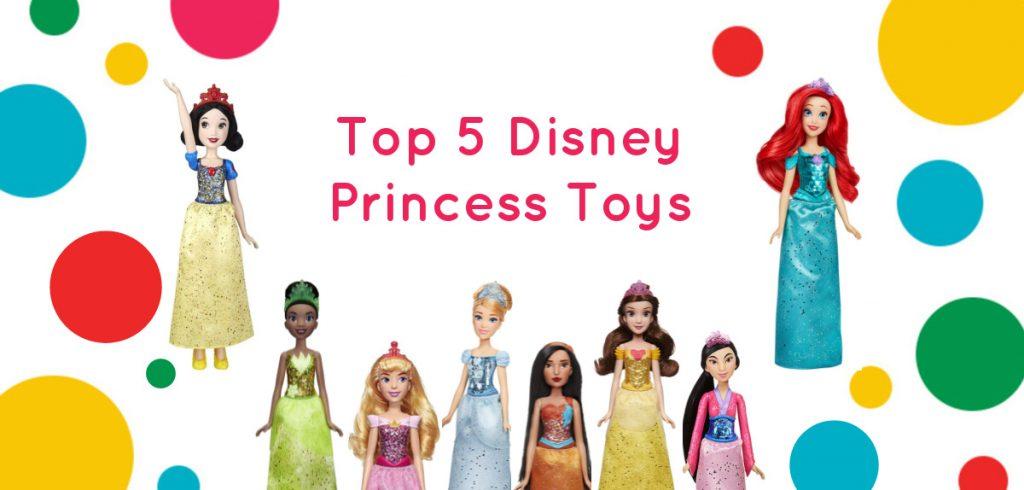 toy street top 5 disney princess toys