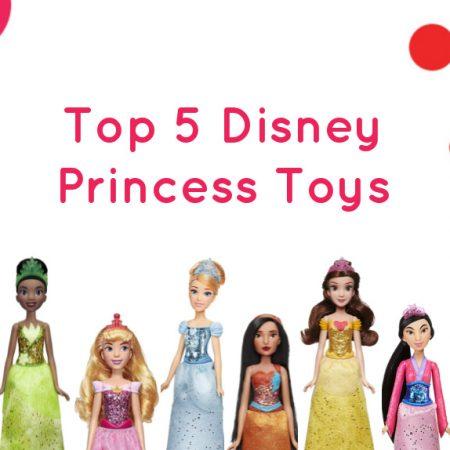Top 5 Disney Princess Toys