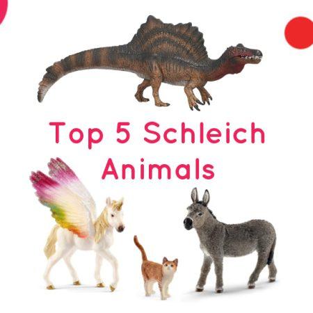 Top 5 Schleich Animals