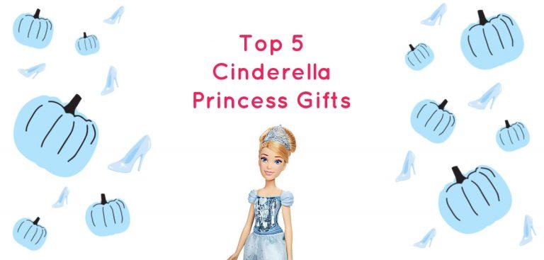 top 5 cinderella princess gifts