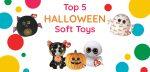 Top 5 Halloween Soft Toys